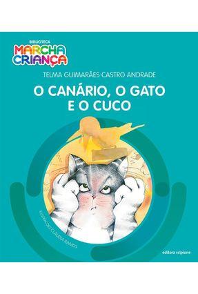 O Canário, O Gato E O Cuco - Col. Biblioteca Marcha Criança - TELMA GUIMARÃES CASTRO ANDRADE pdf epub