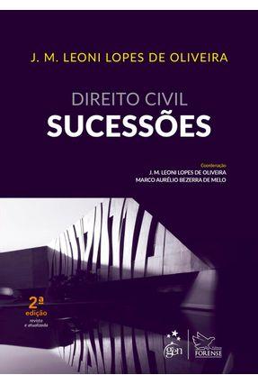 Direito Civil - Sucessões - 2ª Ed. 2019 - J. M. Leoni Lopes de Oliveira Marco Aurélio Bezerra de Melo pdf epub