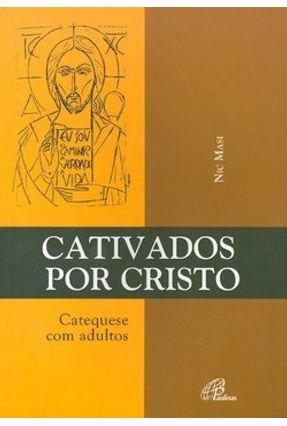 Cativados Por Cristo - Catequese com Adultos - Masi,Nic | Hoshan.org