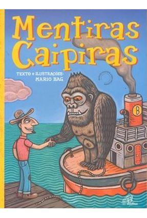 Mentiras Caipiras - Conforme a Nova Ortografia - Bag,Mario   Hoshan.org