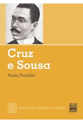 Cruz e Sousa - Col. Retratos do Brasil Negro - Prandini,Paola pdf epub