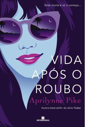 Vida Após O Roubo - Pike,Aprilynne pdf epub