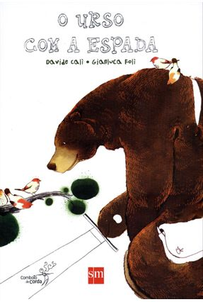 O Urso Com a Espada - Col. Combolo de Corda - Cali,Davide | Hoshan.org