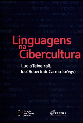Linguagens na Cibercultura - Carmo Jr.,José Roberto Do Teixeira,Lucia | Tagrny.org