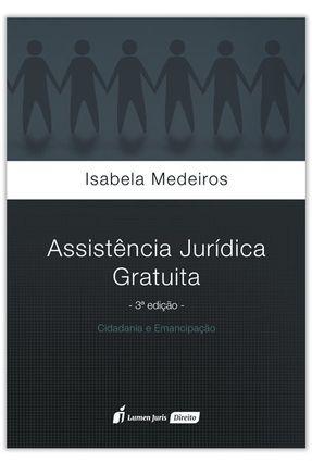 Assistência Jurídica Gratuita - Cidadania e Emancipação - 3ª Ed. 2017 - Medeiros,Isabela pdf epub