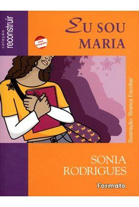 Edição antiga - Eu Sou Maria - Os Doze Trabalhos de Hercules - Nova Ortografia - Col. Reconstruir - Rodrigues,Sônia | Tagrny.org