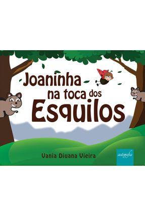 Joaninha Na Toca Dos Esquilos - Vania Divana Vieira   Nisrs.org