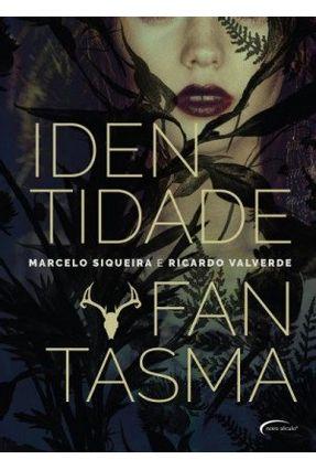 Identidade Fantasma - Valverde,Ricardo Siqueira,Marcelo | Hoshan.org