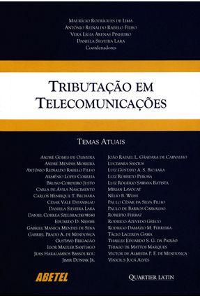 Tributação Em Telecomunicações - Lara,Daniela Silveira Filho,Antônio Reinaldo Rabelo De Lima,Maurício Rodrigues Pinheiro,Vera Lígia Arenas | Nisrs.org