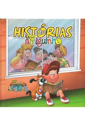 Histórias Do Nosso Amiguinho - Col. Aventuras Das Letras - Sueli Ferreira De Oliveira | Nisrs.org