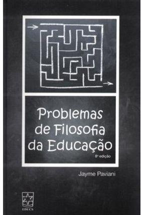 Problemas de Filosofia da Educação - 8ª Ed. - Paviani,Jayme pdf epub