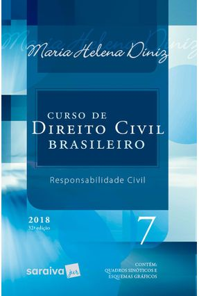 Curso De Direito Civil Brasileiro - Vol. 7 - Responsabilidade Civil - 32ª Ed. 2018 - Diniz,Maria Helena   Hoshan.org
