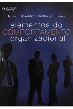 Edição antiga - Elementos de Comportamento Organizacional - Bowditch,James L. Buono,Anthony F.   Nisrs.org