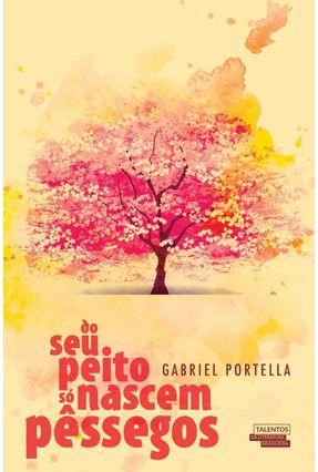 Do Seu Peito Só Nascem Pêssegos - Portella,Gabriel | Tagrny.org