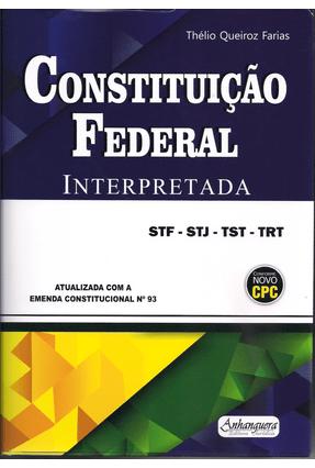 Constituição Federal Interpretada - Farias,Thélio Queiroz   Tagrny.org