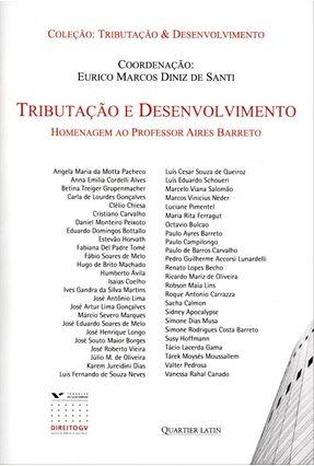 Tributação e Desenvolvimento - Homenagem Ao Professor Aires Barreto - Santi,Eurico Marcos Diniz de   Tagrny.org