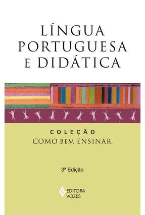 Língua Portuguesa e Didática - Col. Como Bem Ensinar - ANTUNES ,CELSO pdf epub