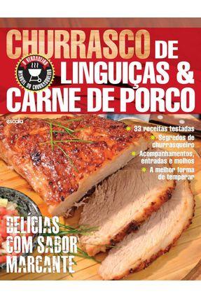 Churrasco de Linguiças e Carne de Porco - Delícias Com Sabor Marcante - Editora Escala | Hoshan.org