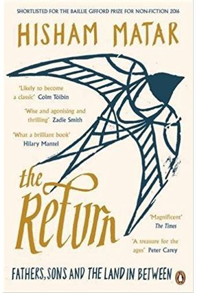 The Return - Fathers, Sons And The Land In Between - Matar,Hisham   Hoshan.org