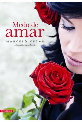 Medo de Amar - 2ª Ed. 2012 - Cezar,Marcelo | Tagrny.org