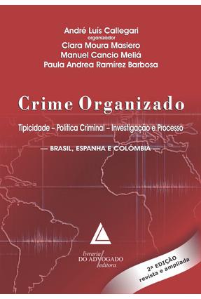 Crime Organizado Tipicidade Política Criminal Investigação e Processo - Callegari,Andre Luis pdf epub