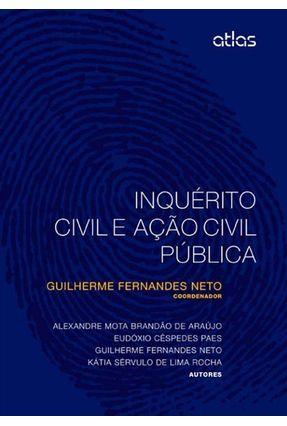 Inquérito Civil e Ação Civil Pública - Fernandes Neto,Guilherme | Hoshan.org