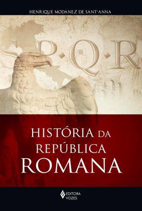 História da República Romana - De Sant'anna,Henrique Modanez   Tagrny.org