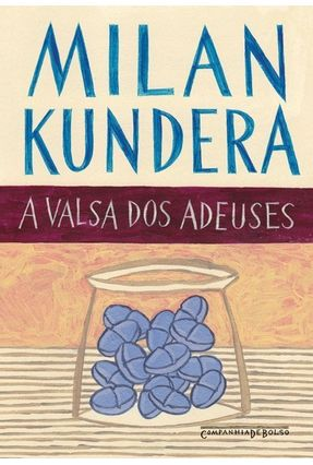 A Valsa dos Adeuses - Kundera,Milan | Hoshan.org