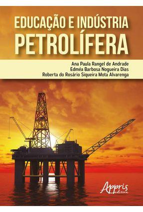 Educação e Indústria Petrolífera - Roberta do Rosário Siqueira Mota Alvarenga Edméa Barbosa Nogueira Dias pdf epub