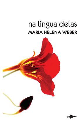 Na Língua Delas - Weber,Maria Helena | Tagrny.org