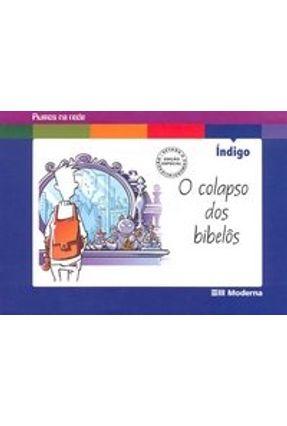 O Colapso dos Bibelos - Col. Rumos na Rede - Índigo | Nisrs.org
