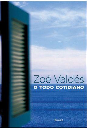 O Todo Cotidiano - Valdés,Zoé | Hoshan.org