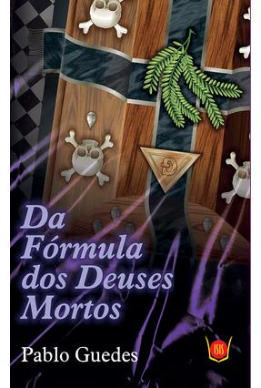 Da Fórmula Dos Deuses Mortos - Guedes,Pablo   Hoshan.org