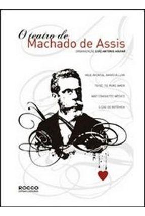 O Teatro de Machado de Assis - Assis,Machado de pdf epub