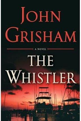 The Whistler - Grisham,John   Hoshan.org