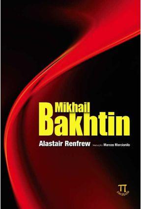 Mikhail Bakhtin - Renfrew,Alastair   Nisrs.org