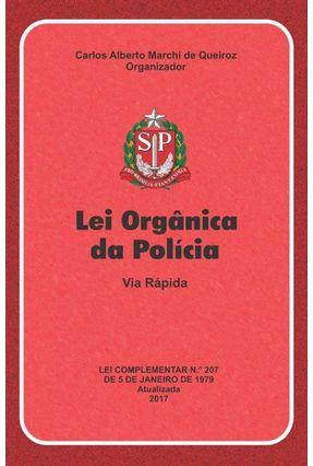 Lei Orgânica da Polícia - Via Rápida - Queiroz,Carlos Alberto Marchi de   Nisrs.org