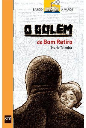 O Golem do Bom Retiro - Série Barco A Vapor - Teixeira,Mario pdf epub