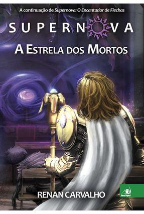Supernova - A Estrela Dos Mortos - Vol. 2 - Carvalho,Renan pdf epub