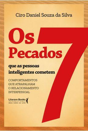 Os 7 Pecados Que As Pessoas Inteligentes Cometem - Daniel Souza Da Silva,Ciro   Tagrny.org