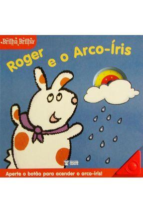 Roger e o Arco-íris - Col. Brilha Brilha - Editora Bicho Esperto   Hoshan.org