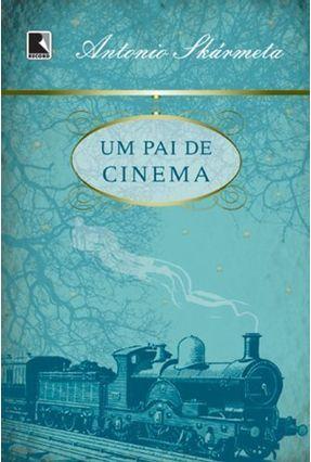 Um Pai de Cinema - Skármeta,Antonio pdf epub