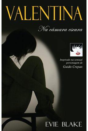 Valentina - Na Câmara Escura - Blake,Evie | Hoshan.org