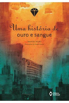Uma História de Ouro e Sangue - Filho,Manuel pdf epub