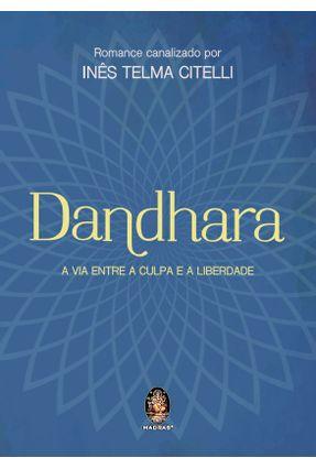 Dandhara - A Via Entre A Culpa e A Liberdade - Citelli,Inês Telma   Tagrny.org