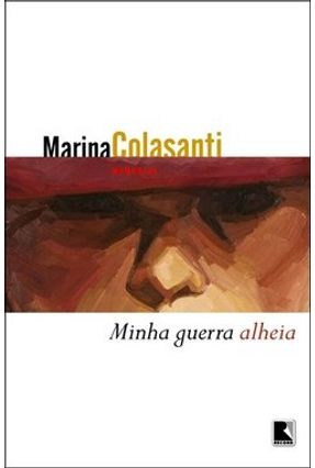 Minha Guerra Alheia - Colasanti,Marina | Nisrs.org