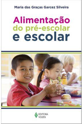 Alimentação do Pré-Escolar e Escolar - Silveira,Maria Das Graças Garcez pdf epub