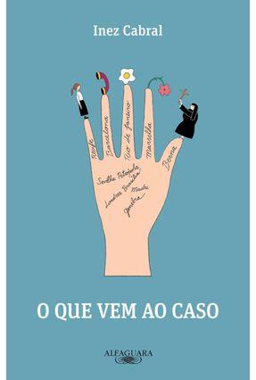 O Que Vem Ao Caso - Cabral,Inez pdf epub