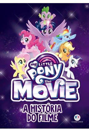 My Little Pony Movie - A História do Filme - Berrow,G. M. | Nisrs.org