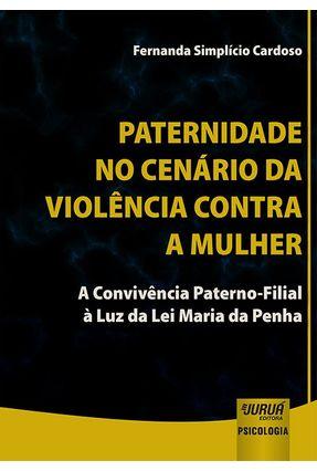 Paternidade No Cenário Da Violência Contra A Mulher - Fernanda Simplício Cardoso | Hoshan.org